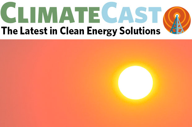 Text: 'Climate Cast - the latest in clean energy solutions' over an image of the sun and a red sky
